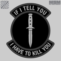 MSM IF I TELL YOU WOVEN MORALE PATCH- ACU DARK