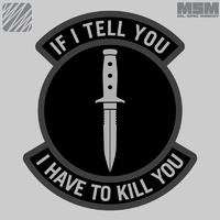MSM IF I TELL YOU WOVEN MORALE PATCH- SWAT